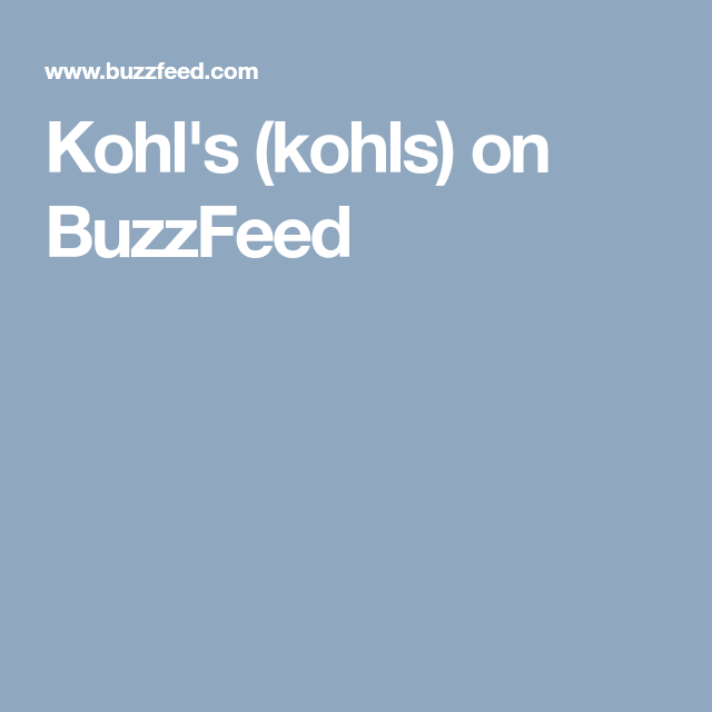 Kohl's (kohls) on BuzzFeed