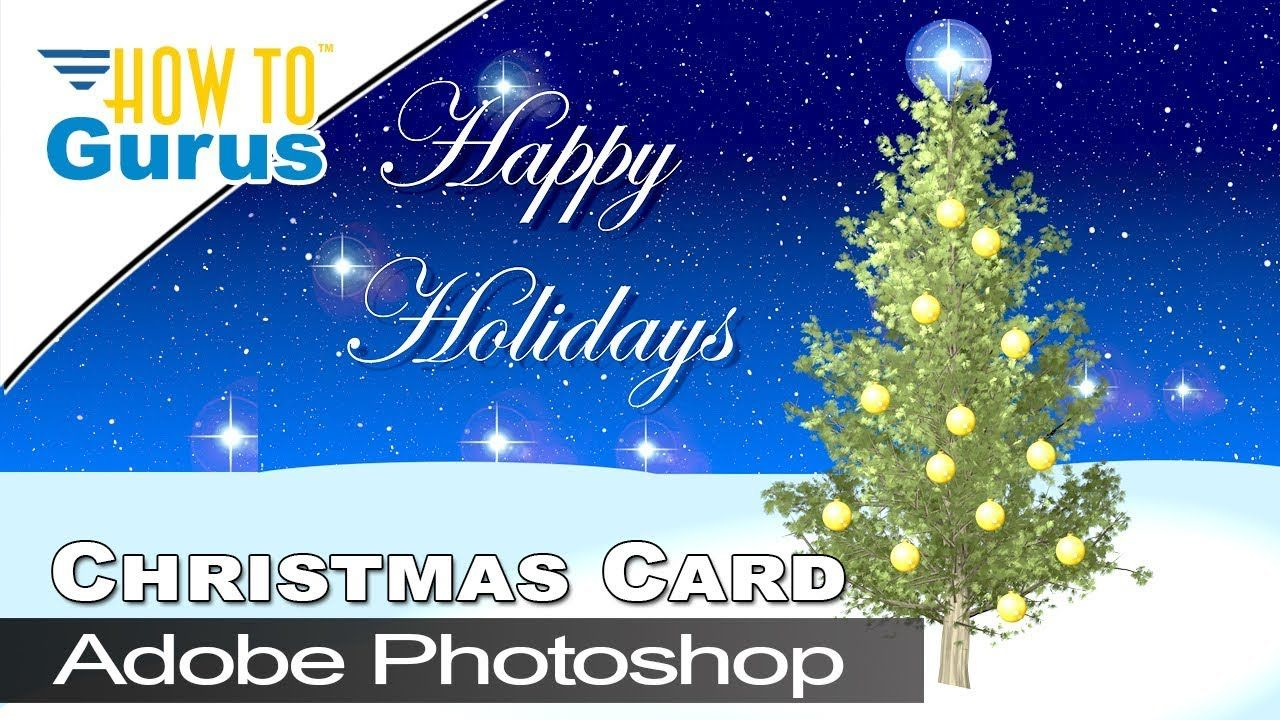 How To Make A Photoshop Happy Holidays Christmas Card In Cc Christmas Ca Photoshop Video Tutorials Christmas Card Template Seasons Greetings Card
