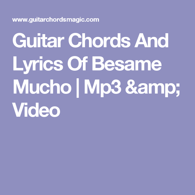 Guitar Chords And Lyrics Of Besame Mucho   Mp3 & Video   Canciones ...