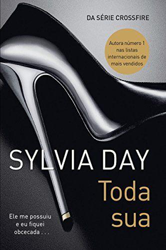 7 Livros De Sylvia Day Que Prometem Aquecer As Suas Noites