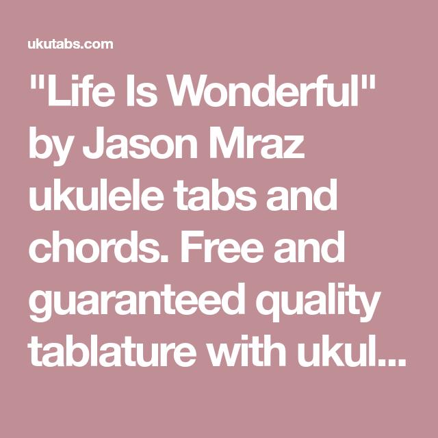 Life Is Wonderful By Jason Mraz Ukulele Tabs And Chords Free And
