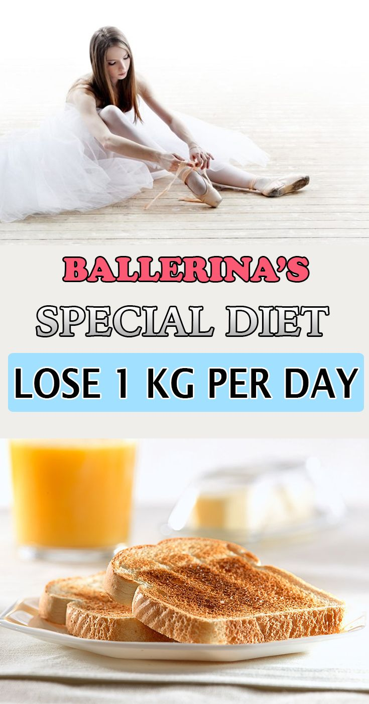 Ballerina S Special Diet Lose 1 Kg Per Day Wifemommywoman Special Diets Dancer Diet Ballerina Diet