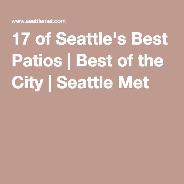 17 Of Seattleu0027s Best Patios | Best Of The City | Seattle Met