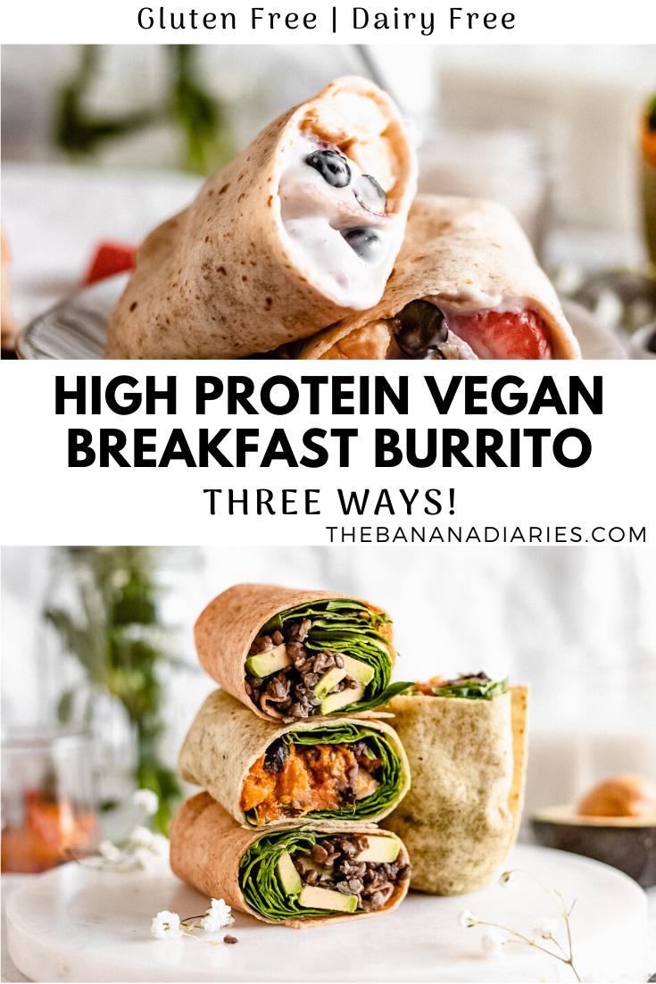 High Protein Vegan Breakfast Burrito 3 Ways The Banana Diaries Recipe In 2020 High Protein Vegan Vegan Breakfast Burrito High Protein Vegan Breakfast