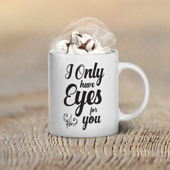 Valentine S Day Coffee Mug I Only Have Eyes For You Gifts Mugs