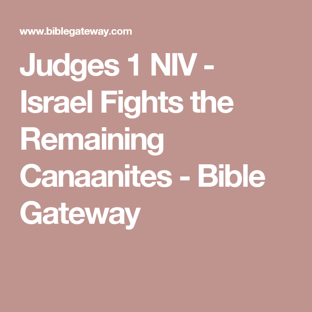 Judges 1 NIV - Israel Fights the Remaining Canaanites - Bible Gateway