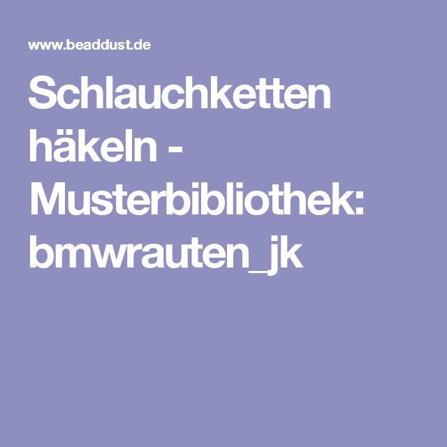 Schlauchketten Häkeln Musterbibliothek Bmwrautenjk Bastelhexe