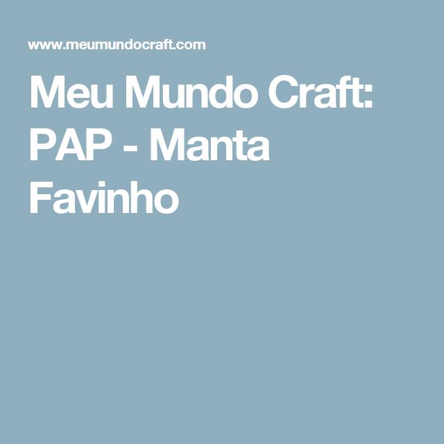 Meu Mundo Craft: PAP - Manta Favinho