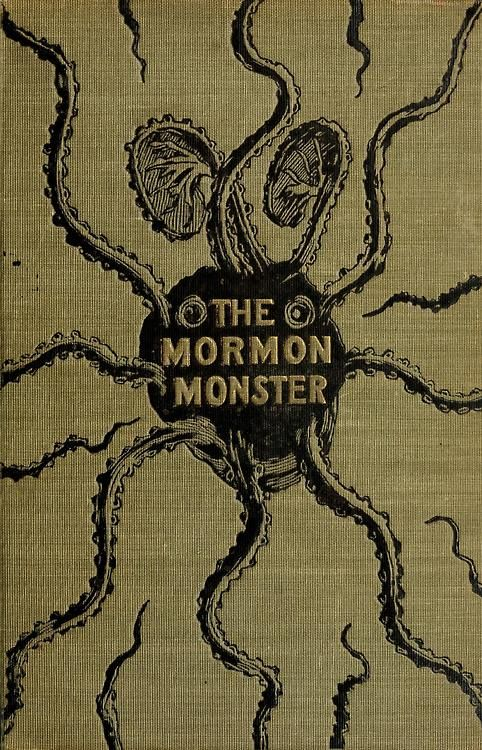 "Edgar Estes Folk 1900 ""The Mormon Monster"" / ""The story of Mormonism: …with a full discussion of the subject of Polygamy"""