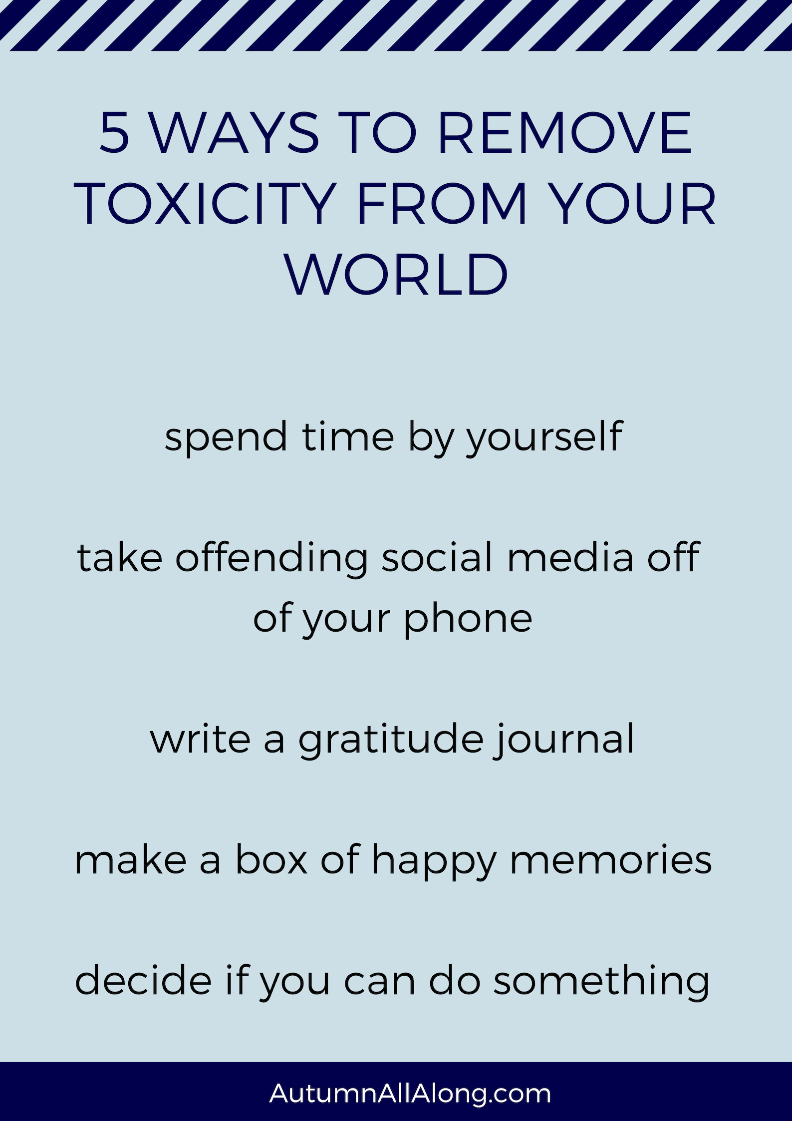 5 ways to remove toxicity from your world | via Autumn All