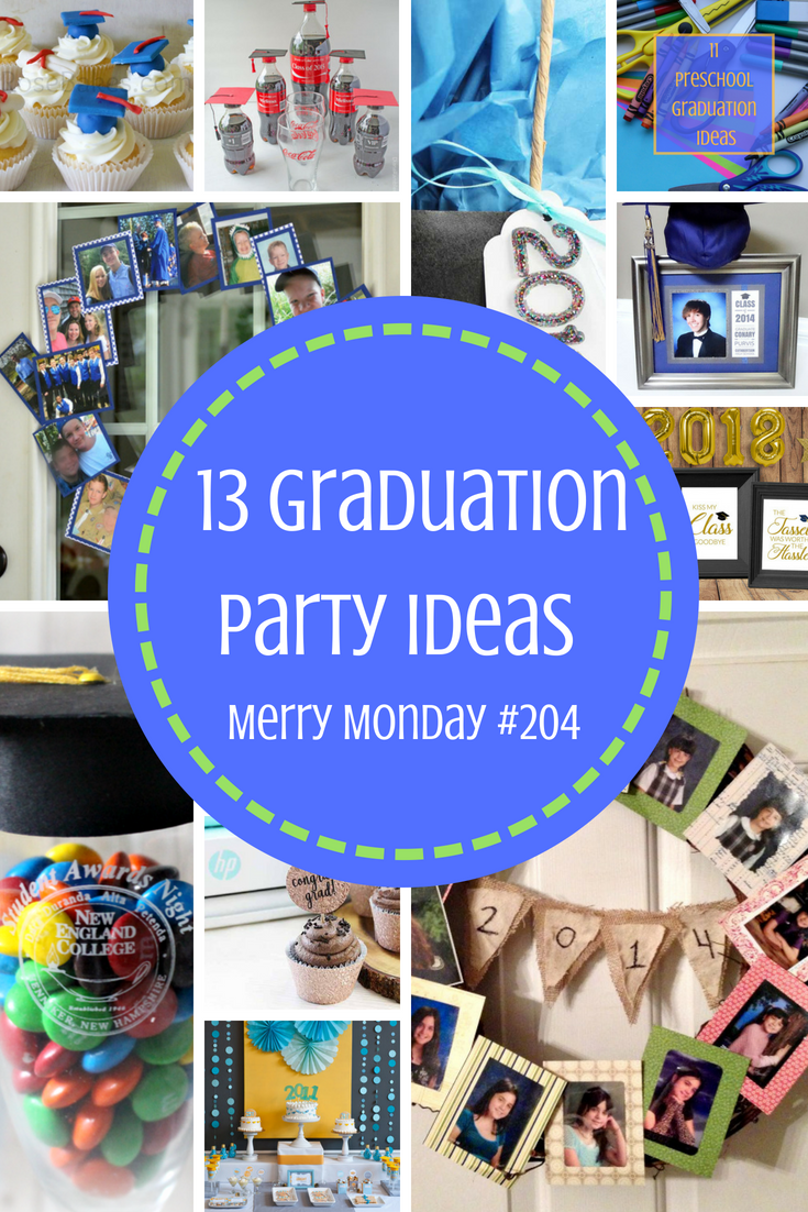13 graduation party ideas- merry monday #204 | cookies, coffee and