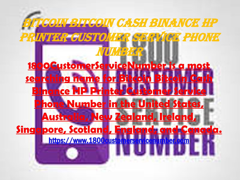 Bitcoin BitcoinCash Binance HPPrinter Customer Service