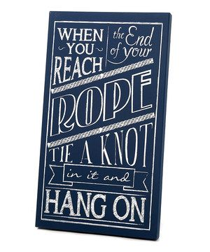 Another great find on #zulily! Navy & White 'End of Your Rope' Wall Art by Twelve Timbers #zulilyfinds
