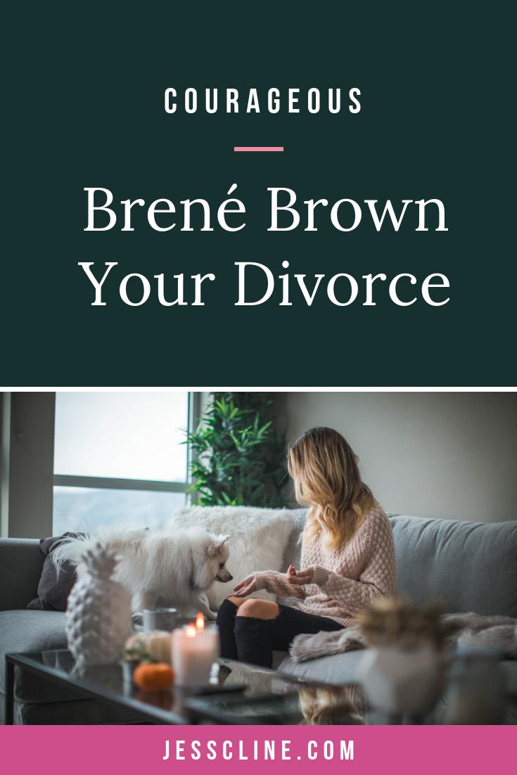 Brené Brown Your Divorce