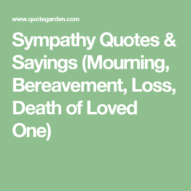 Bereavement Quotes Sympathy Quotes & Sayings Mourning Bereavement Loss Death Of .