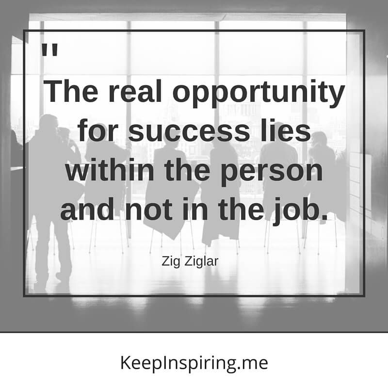 """Inspirational Quotes On Life: """"The Real Opportunity For Success Lies Within The Person"""