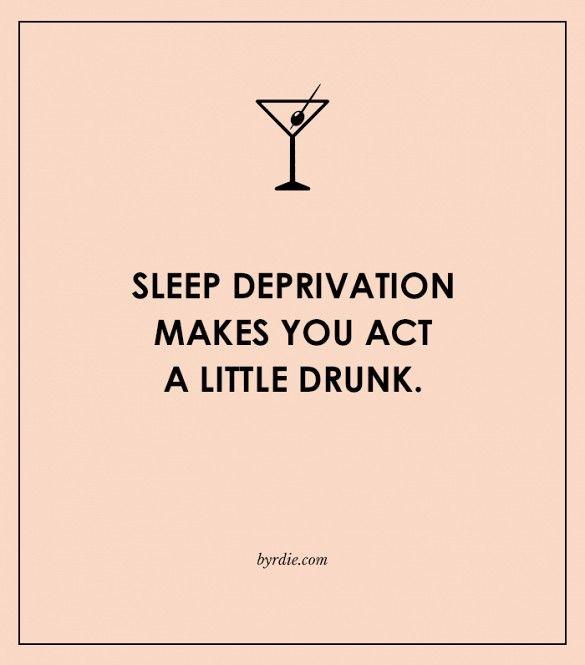 sleep deprivation makes you act a little drunk // crazy sleep facts