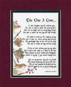 """""""The One I love..."""" A Gift For A Husband Or Boyfriend. Touching 8x10 Poem, Double-matted In Burgundy/Dark Green, And Enhanced With Watercolor Graphics. by Poems for Valentine's Day Price: $11.95"""