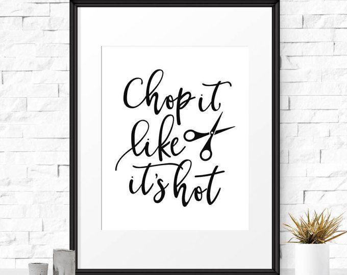 Chop It Like It S Hot Printable Art Funny Salon Wall Decor