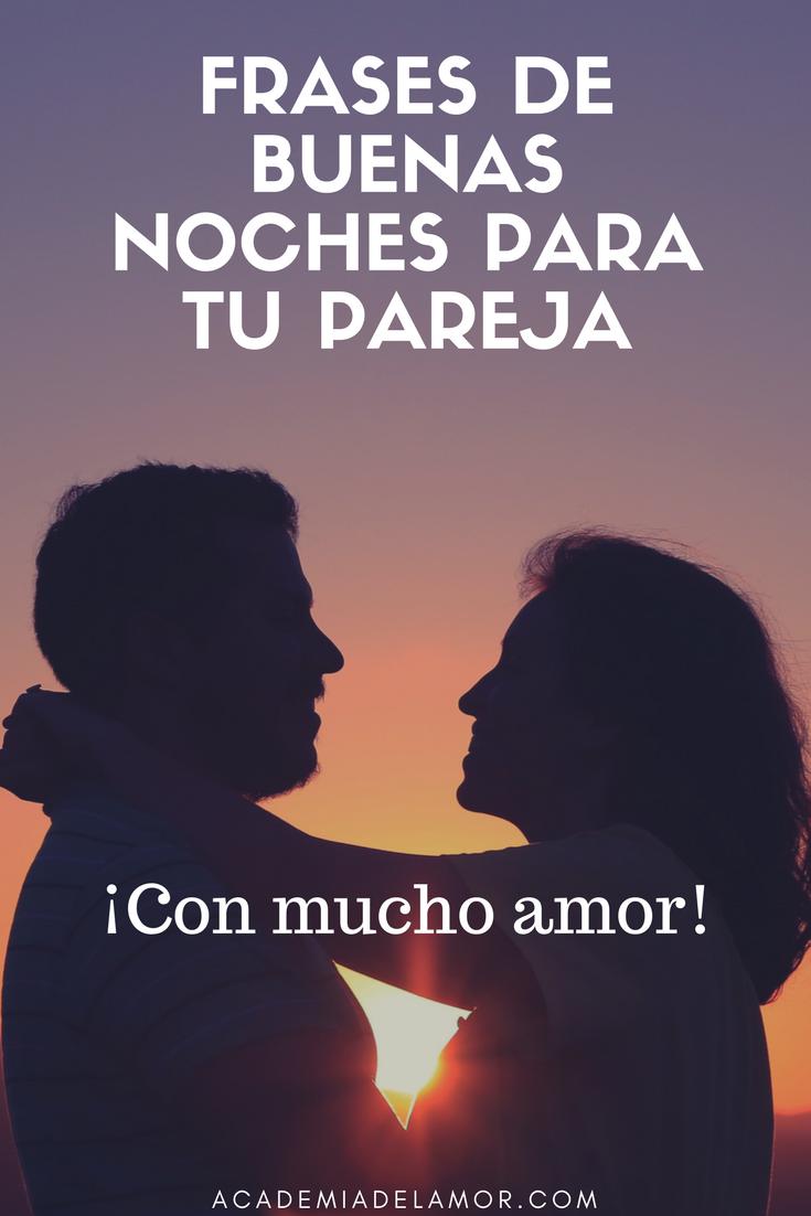 Frases De Buenas Noches Para Mi Novio Te Encantaran Amor Love