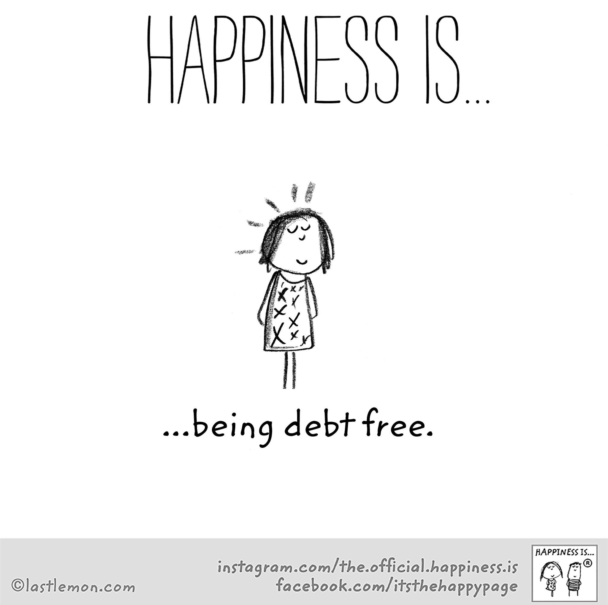Yourself Debt Free Cute Happy Quotes Happy Quotes Happy Thoughts