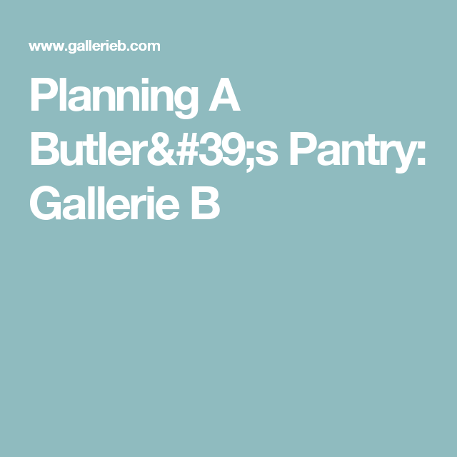 Planning A Butler's Pantry: Gallerie B