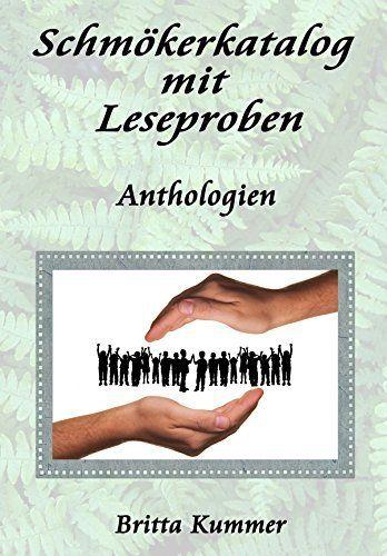 Schmökerkatalog mit Leseproben Anthologien von Britta Kummer, http://www.amazon.de/dp/B010C09C2Y/ref=cm_sw_r_pi_dp_Aa5Ivb111HR7D