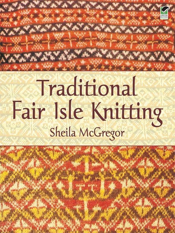 Traditional Fair Isle Knitting Fair Isle Knitting Knitting Books Fair Isle Pattern