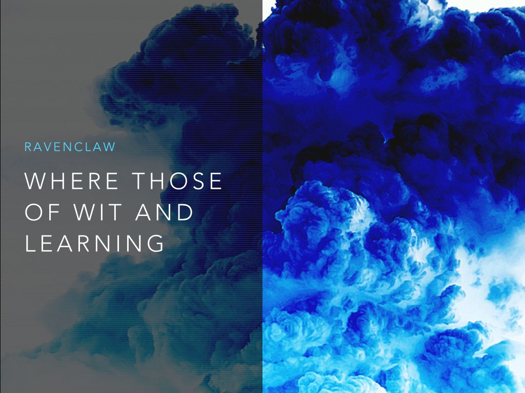Fandom Aesthetics   Ravenclaw   Where those of wit and learning