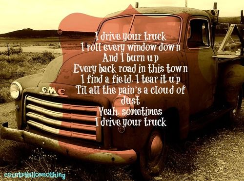I Drive Your Truck Lee Brice Country Music Quotes Country