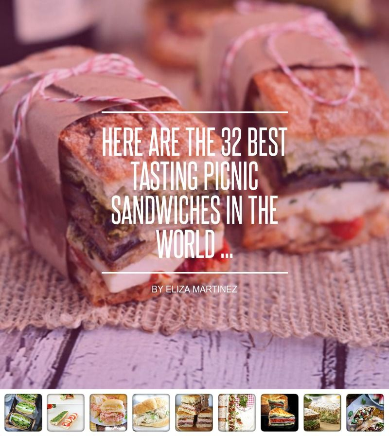 here are the 32 best tasting picnic sandwiches in the world