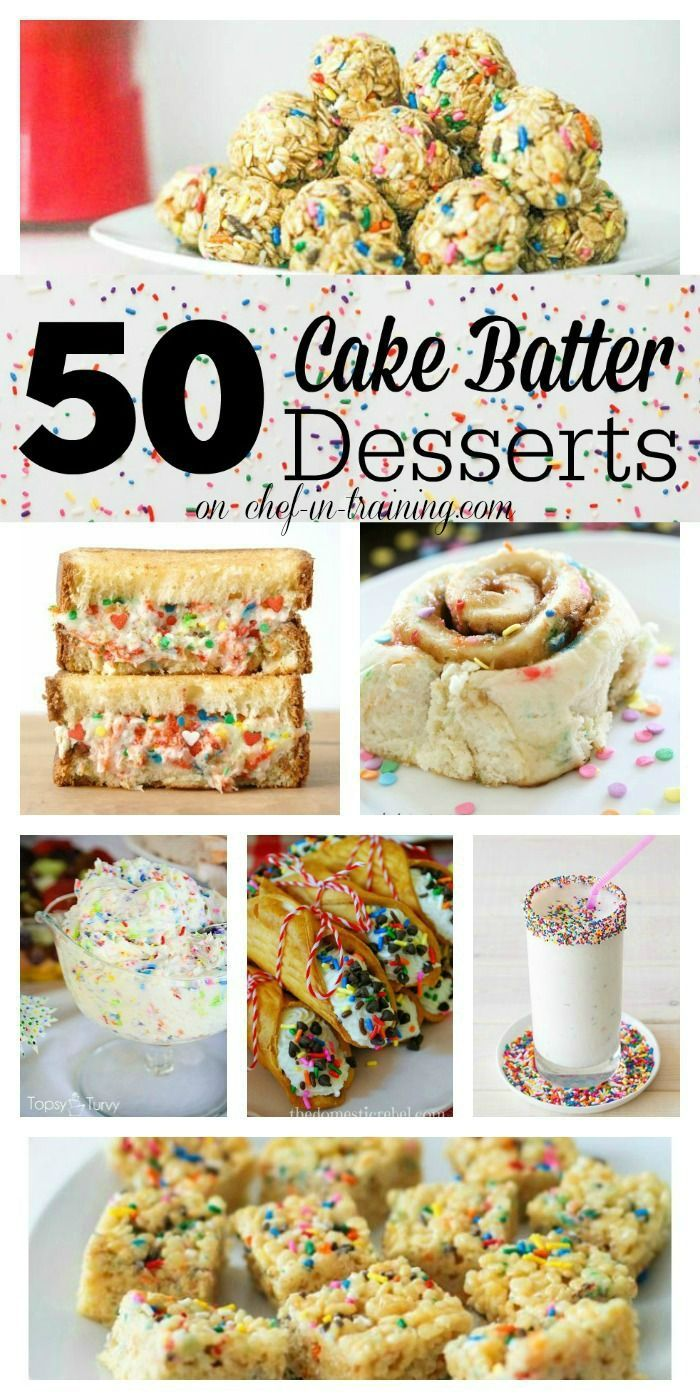 Cake Batter Desserts 50 Delicious Cake Batter Desserts at chef-in-… If you love cake batter, you need to see this list!50 Delicious Cake Batter Desserts at chef-in-… If you love cake batter, you need to see this list!