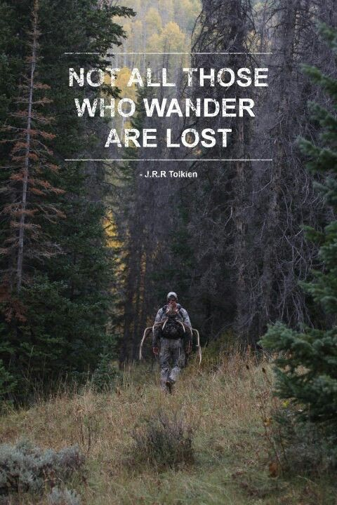Not all who wander are lost | Clever | Hunting quotes, Bow ...