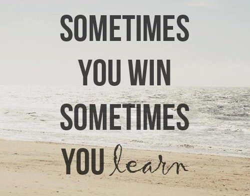 37 Quotes About Winning And Losing Sometimes You Win Sometimes You Learn Frases En Ingles Cortas Frases Tumblr Libros Frases Cortas