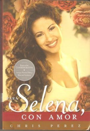 Para Selena Con Amor Libro De Chris Perez Sobre Su Amada Selena Amor En Espanol Musica Latina