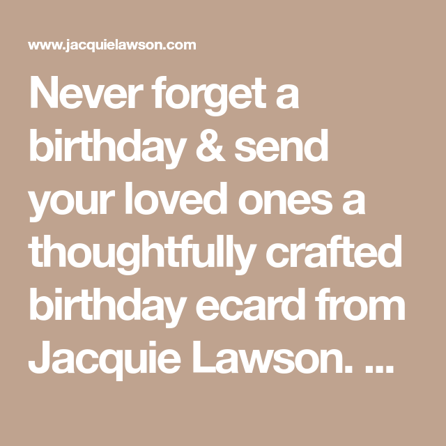 Never Forget A Birthday Send Your Loved Ones A Thoughtfully Crafted Birthday Ecard From Jacquie Lawson Animated Birthday Cards Birthday Cards Birthday Ecards