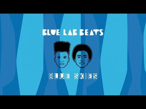 Blue Lab Beats - Blue Skies (Full EP Stream)
