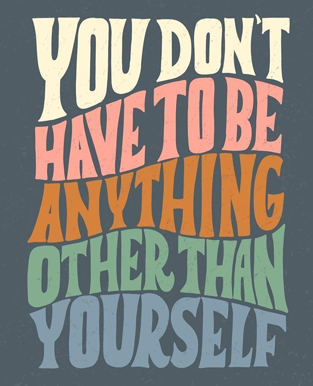 ilana griffo | Friendly reminder to be YOURSELF. You don't need to be anything else.  #usquotes