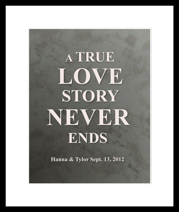 A True Love Story Never Ends Quote: A True Love Story Never Ends Wedding Anniversay By