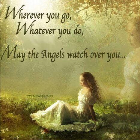 May The Angels Watch Over You Quotes Words About Grief Lost