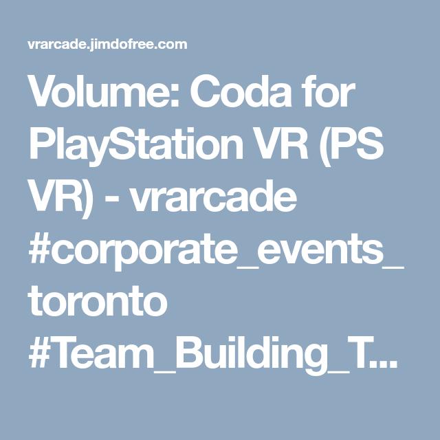 Volume Coda For Playstation Vr Ps Vr Playstation Vr Playstation Volume