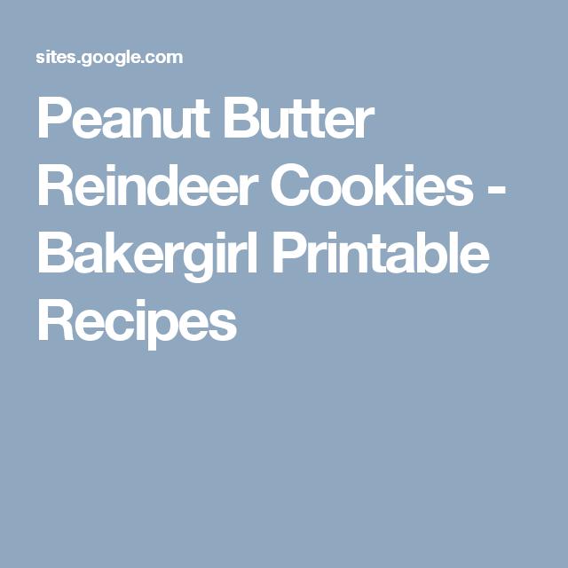 Peanut Butter Reindeer Cookies - Bakergirl Printable Recipes