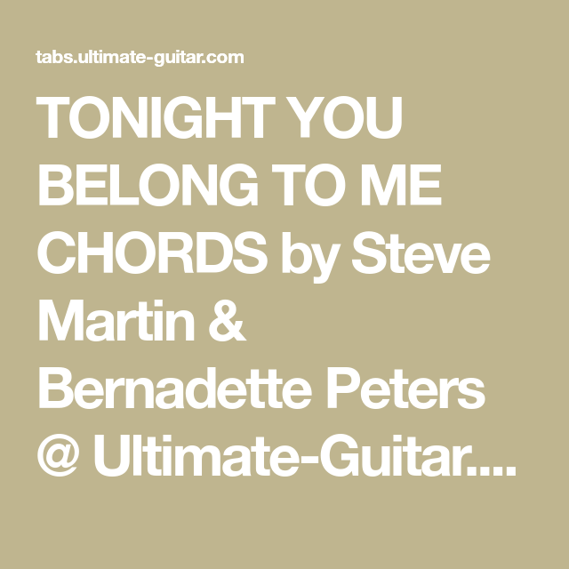 Tonight You Belong To Me Chords By Steve Martin Bernadette Peters