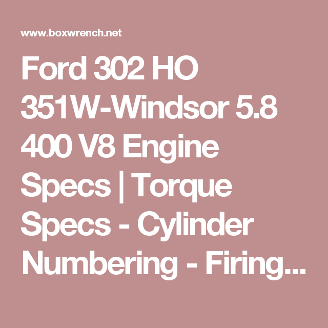 Ford 302 Ho 351w-windsor 5 8 400 V8 Engine Specs