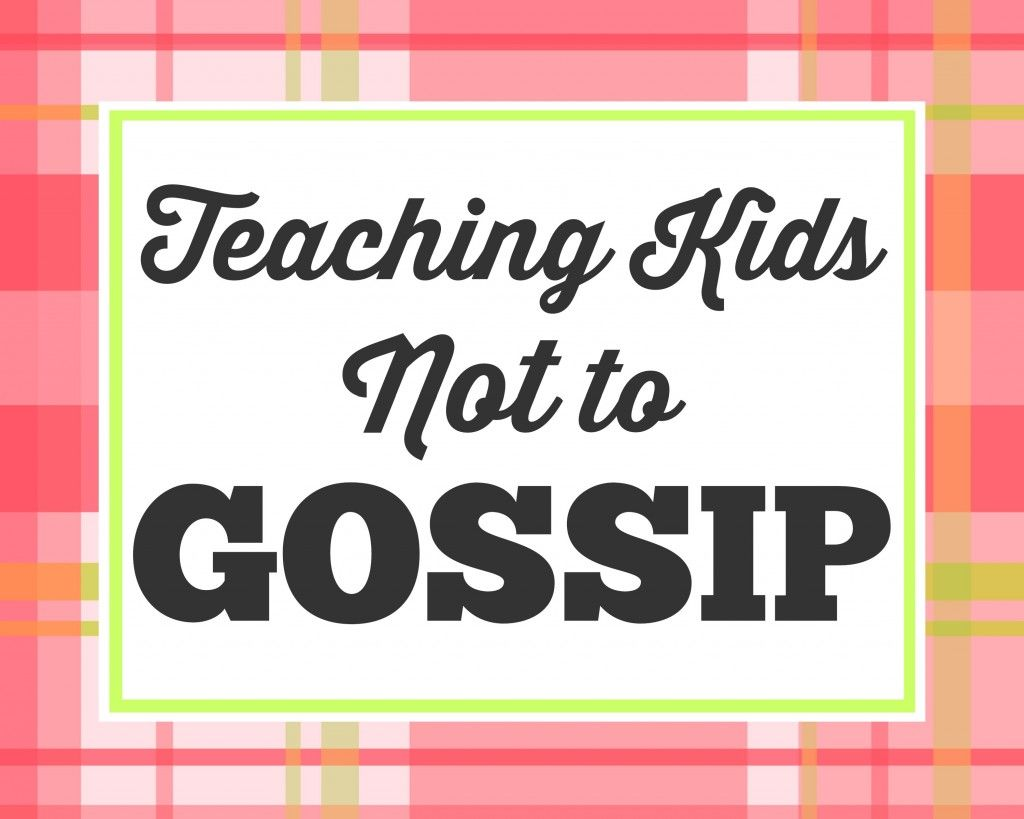 Teaching Kids Not to Gossip: A Great Family Night Topic | Family ...