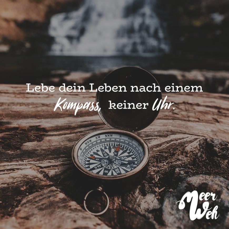 Lebe Dein Leben Nach Einem Kompass Keiner Uhr Meerweh Visual