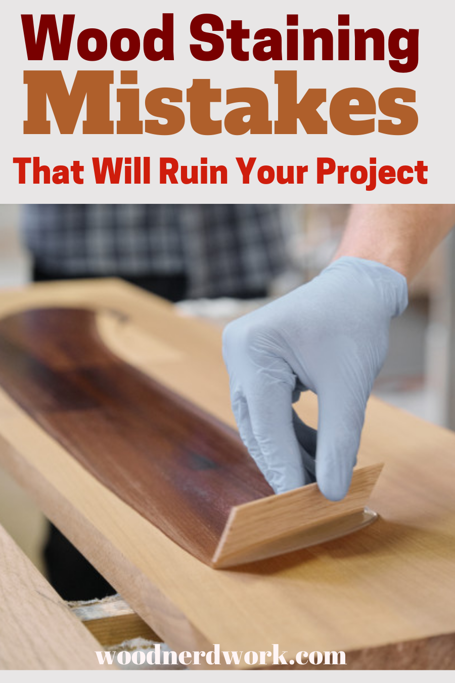 7 Wood Stain Tips Every Beginner Woodworker Needs To Know Staining Wood Cool Woodworking Projects Woodworking