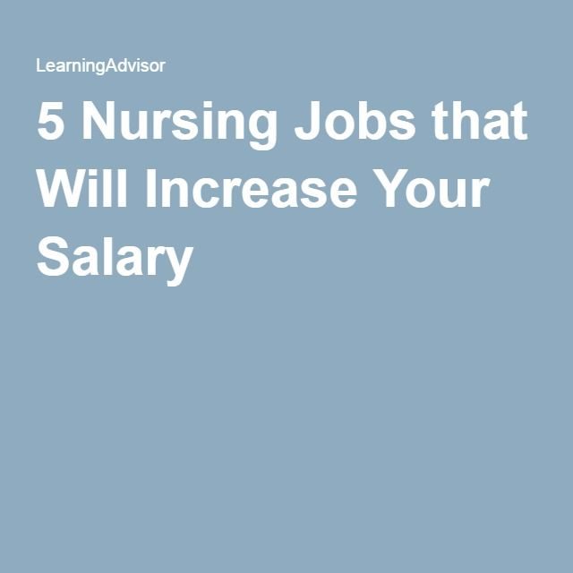 5 Nursing Jobs that Will Increase Your Salary