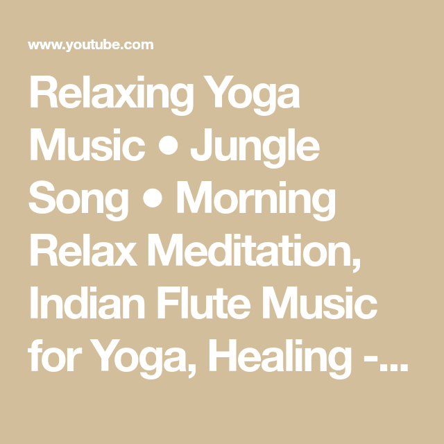 relaxing yoga music jungle song morning relax meditation