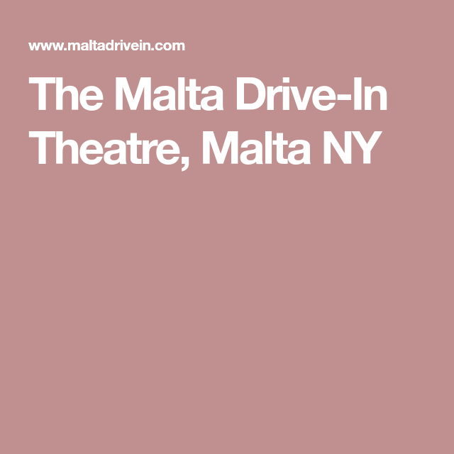 The Malta Drive In Theatre Malta Ny With Images Drive In Theater Malta Theatre